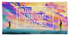 Purpose Passion Love - Quote Hand Towel