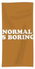 Normal Is Boring Simply Inspired Series 016 Hand Towel