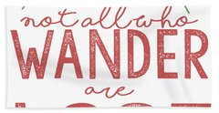 Not All Who Wander Are Lost In Pink Hand Towel