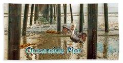 Oceanside - Pelican Under The Pier Hand Towel