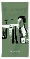 Office Space Bill Lumbergh Movie Quote Poster Series 002 Hand Towel