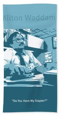 Office Space Milton Waddams Movie Quote Poster Series 003 Hand Towel