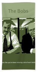 Office Space The Bobs Bob Slydell And Bob Porter Movie Quote Poster Series 008 Hand Towel