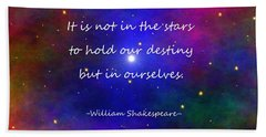 Our Destiny - Shakespeare Bath Towel