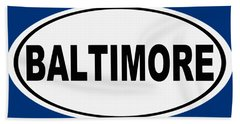 Oval Baltimore Maryland Home Pride Bath Towel by Keith Webber Jr