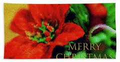 Bath Towel featuring the photograph Painted Poinsettia Merry Christmas by Sandy Moulder