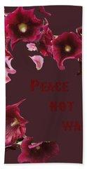 Peace Not War Bath Towel by David and Lynn Keller