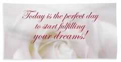 Perfect Day For Fulfilling Your Dreams Bath Towel