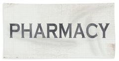 Pharmacy Sign- Art By Linda Woods Bath Towel