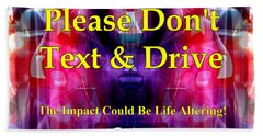 Hand Towel featuring the photograph Please Dont Text And Drive #2 by Barbara Tristan