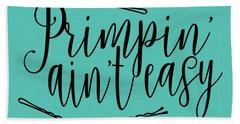 Primpin Ain't Easy Hand Towel by Elizabeth Taylor