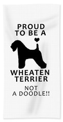 Proud To Be A Wheaten Bath Towel