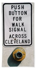 Push Button To Walk Across Clevelend Bath Towel