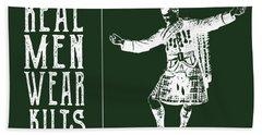 Bath Towel featuring the digital art Real Men Wear Kilts by Heather Applegate