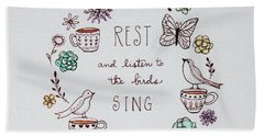 Rest And Listen To The Birds Sing Bath Towel by Elizabeth Robinette Tyndall