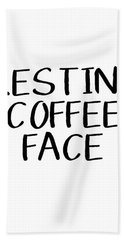 Resting Coffee Face-art By Linda Woods Bath Towel