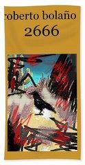 Roberto Bolano 2666 Poster  Bath Towel
