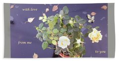 Rose On Glass Table With Loving Wishes Bath Towel