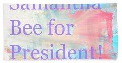 Samantha Bee For President Bath Towel