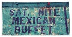 Saturday Nite Mexican Buffet Bath Towel