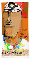 Bath Towel featuring the photograph Say Nope To Dope by Joe Jake Pratt