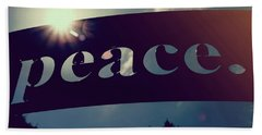 Bath Towel featuring the photograph Seek Peace And Pursue It by Joel Witmeyer