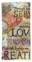 Serve Love Create Bath Towel