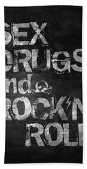 Sex Drugs And Rock N Roll Bath Towel