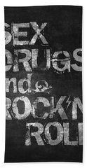Sex Drugs And Rock N Roll Hand Towel by Taylan Apukovska