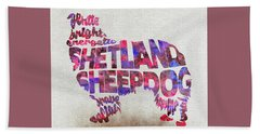 Bath Towel featuring the painting Shetland Sheepdog Watercolor Painting / Typographic Art by Inspirowl Design