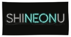 Shineonu - Neon Sign 1 Bath Towel