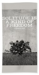 Solitude Is Freedom Bath Towel by Inspired Arts