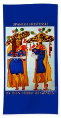 Bath Towel featuring the painting Spanish Hostesses. by Don Pedro De Gracia