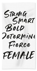 Strong Smart Bold Female- Art By Linda Woods Bath Towel