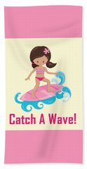 Surfer Art Catch A Wave Girl With Surfboard #19 Bath Towel