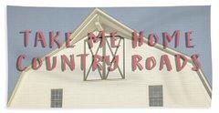 Take Me Home Country Roads Bath Towel by Edward Fielding