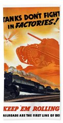 Tanks Don't Fight In Factories Bath Towel