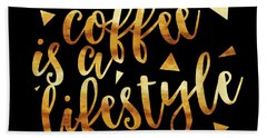 Text Art Coffee Is A Lifestyle - Golden And Black Hand Towel