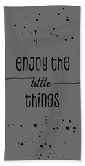 Text Art Enjoy The Little Things Hand Towel