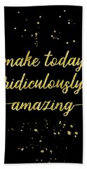 Text Art Gold Make Today Ridiculously Amazing Hand Towel