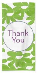 Thank You Green Flowers- Art By Linda Woods Bath Towel