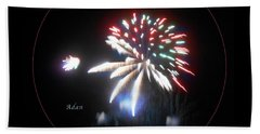 Bath Towel featuring the photograph The Fourth Of July by Felipe Adan Lerma