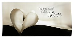 The Greatest Gift Bath Towel by Lori Deiter