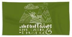 The Mountains Are Calling Bath Towel