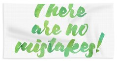 There Are No Mistakes Hand Towel