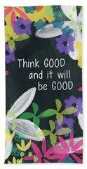 Think Good- Art By Linda Woods Hand Towel