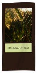 Thinking Of You Bath Towel by Mary Ellen Frazee