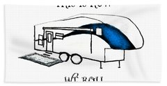 This Is How We Roll     Rv Humor Hand Towel