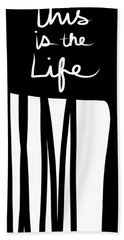 This Is The Life- Black And White Art By Linda Woods Hand Towel