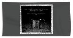 Tin Cup Chalice Lyrics With Wavy Border Bath Towel by John Stephens